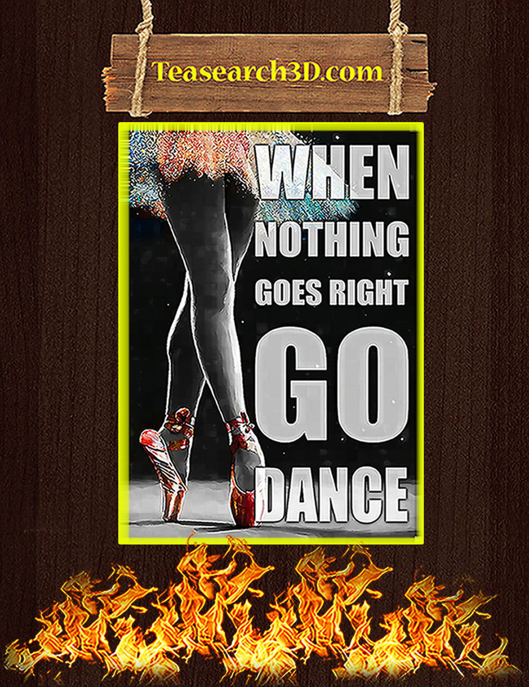 Ballet when nothing goes right go dance poster A2