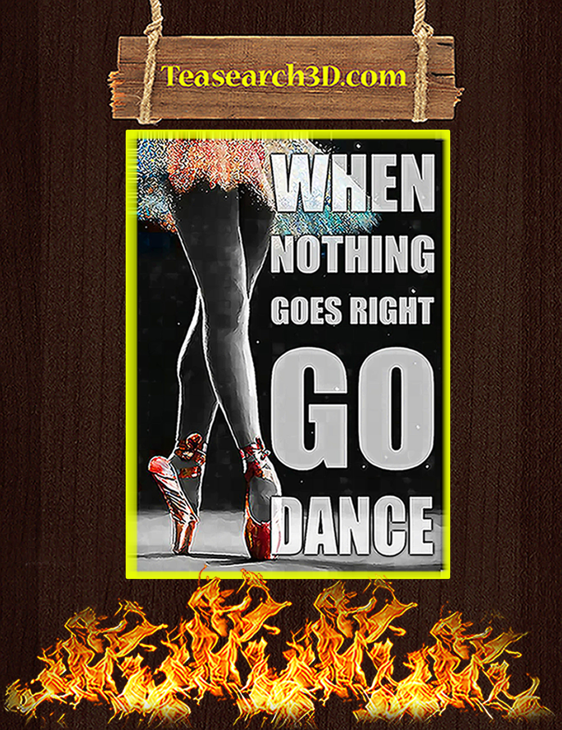 Ballet when nothing goes right go dance poster A3