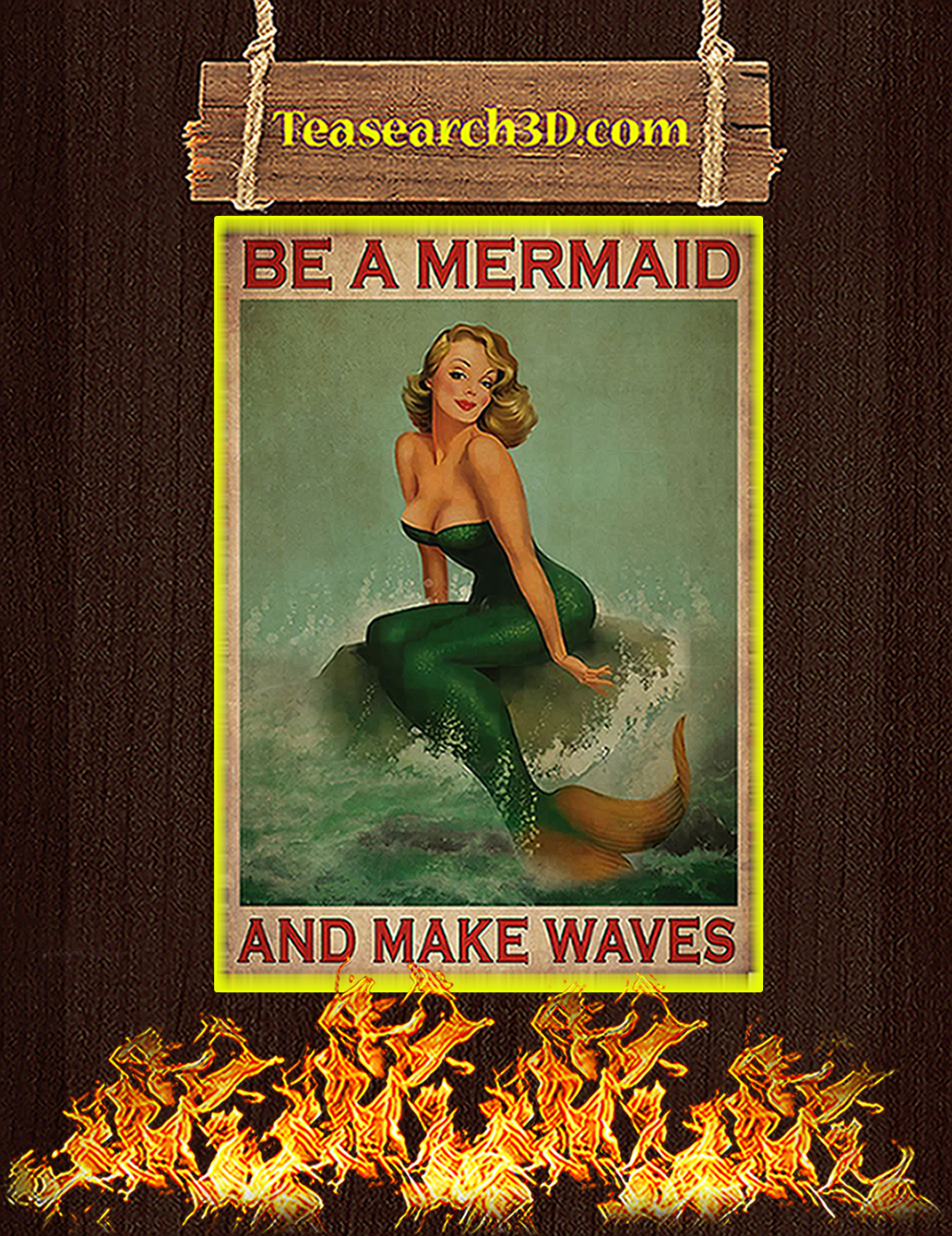 Be a mermaid and make waves poster A3