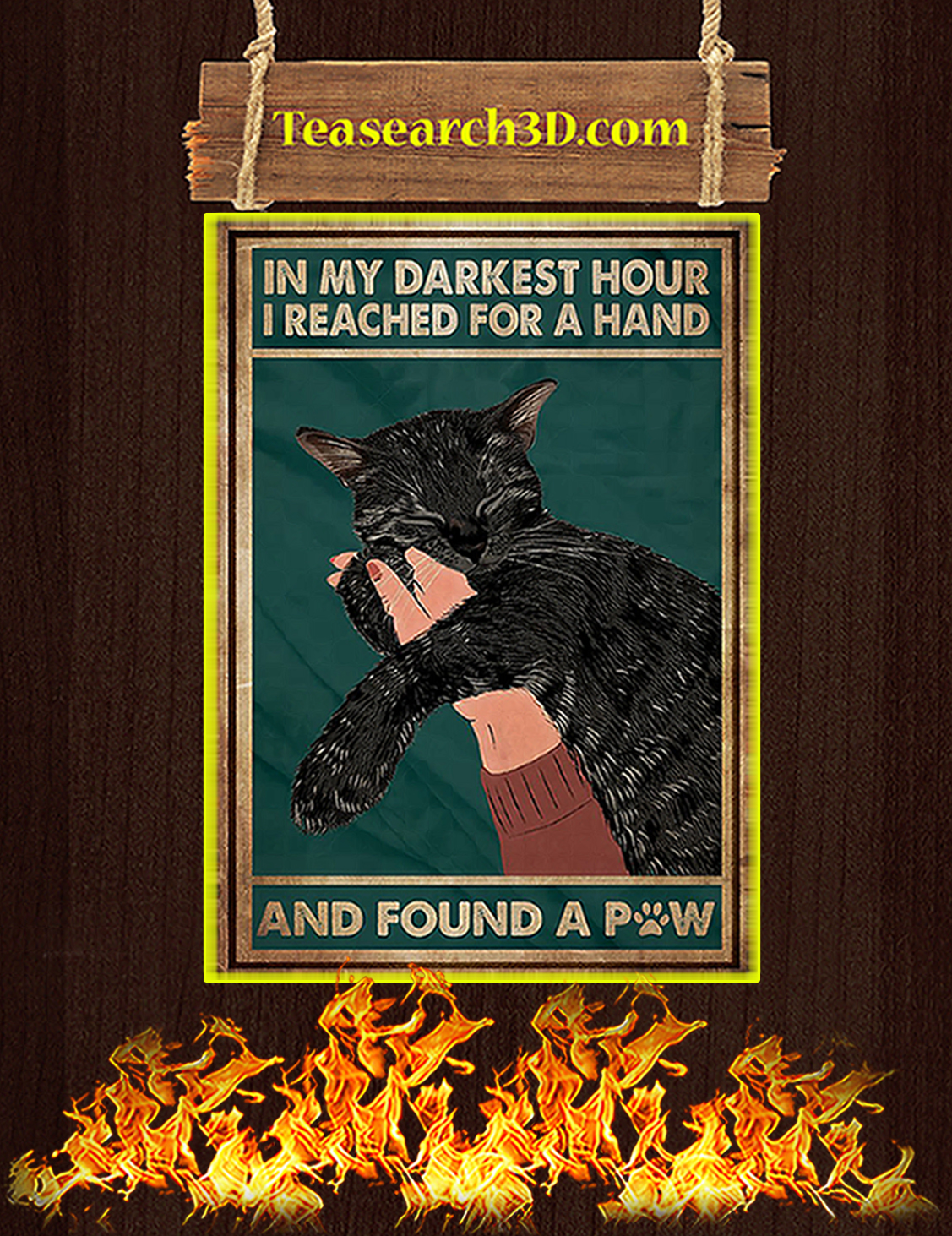 Black cat in my darkest hour I reached for a hand and found a paw poster A3