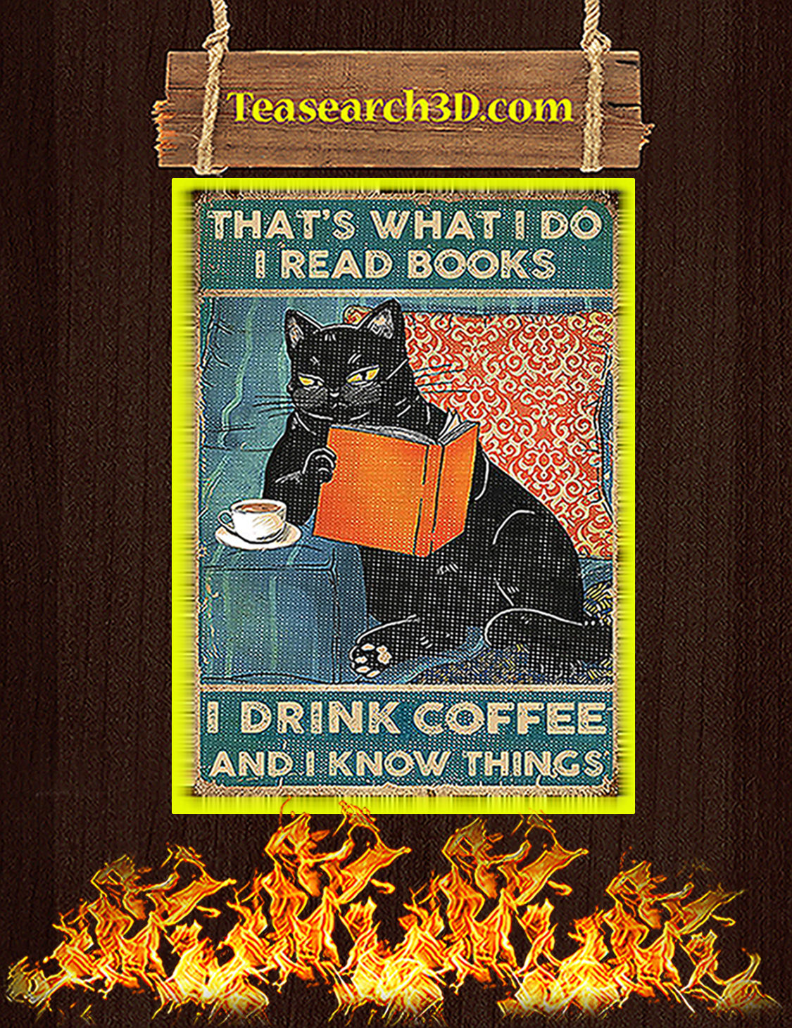 Black cat that's what I do I read books I drink coffee and I know things poster A3