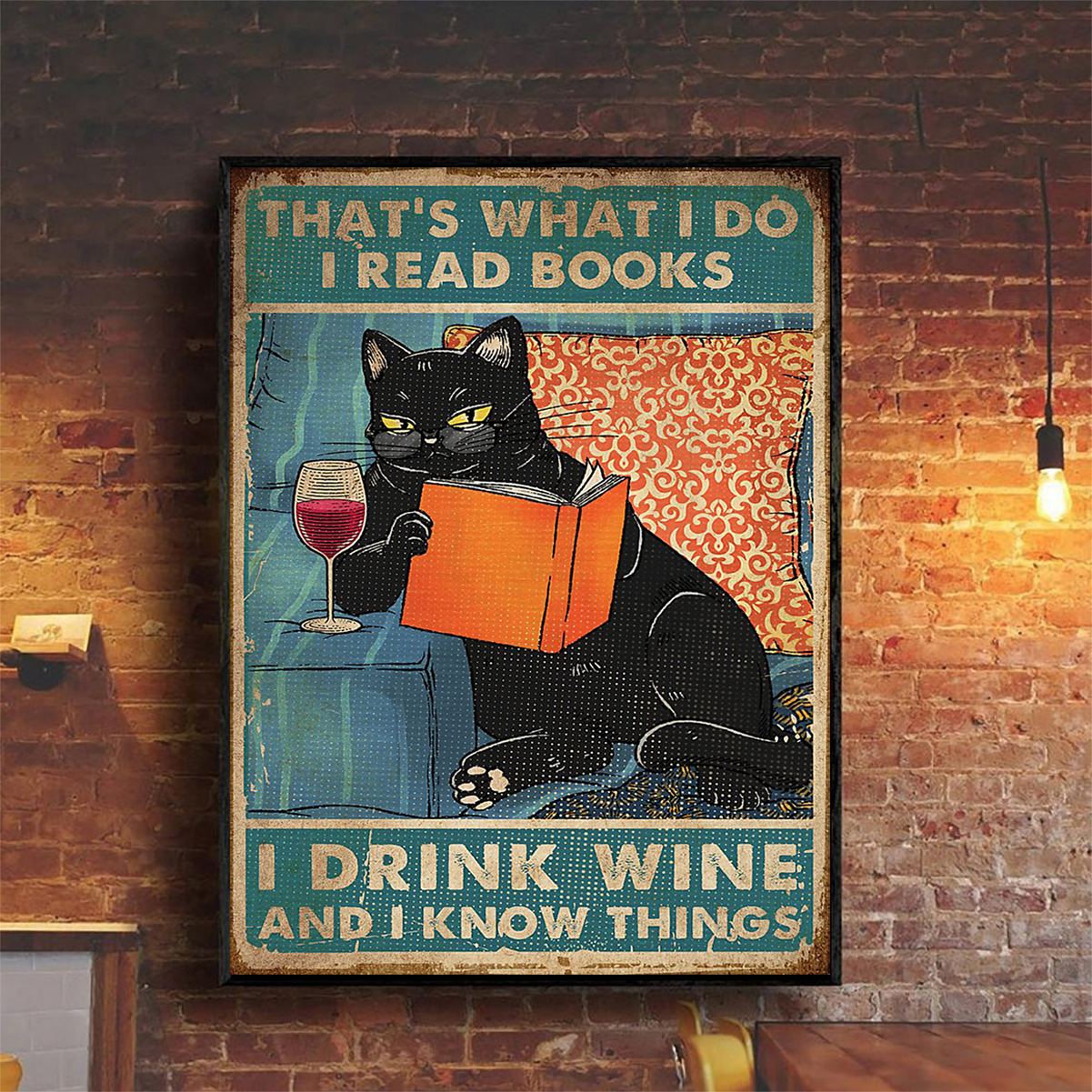 Black cat that's what I do I read books I drink wine and I know things poster A1