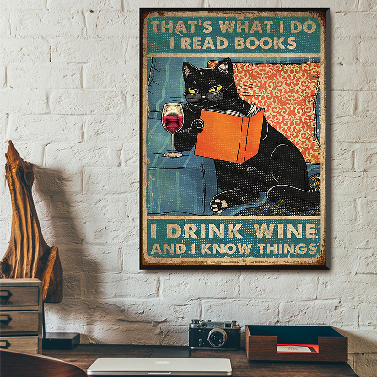 Black cat that's what I do I read books I drink wine and I know things poster A2