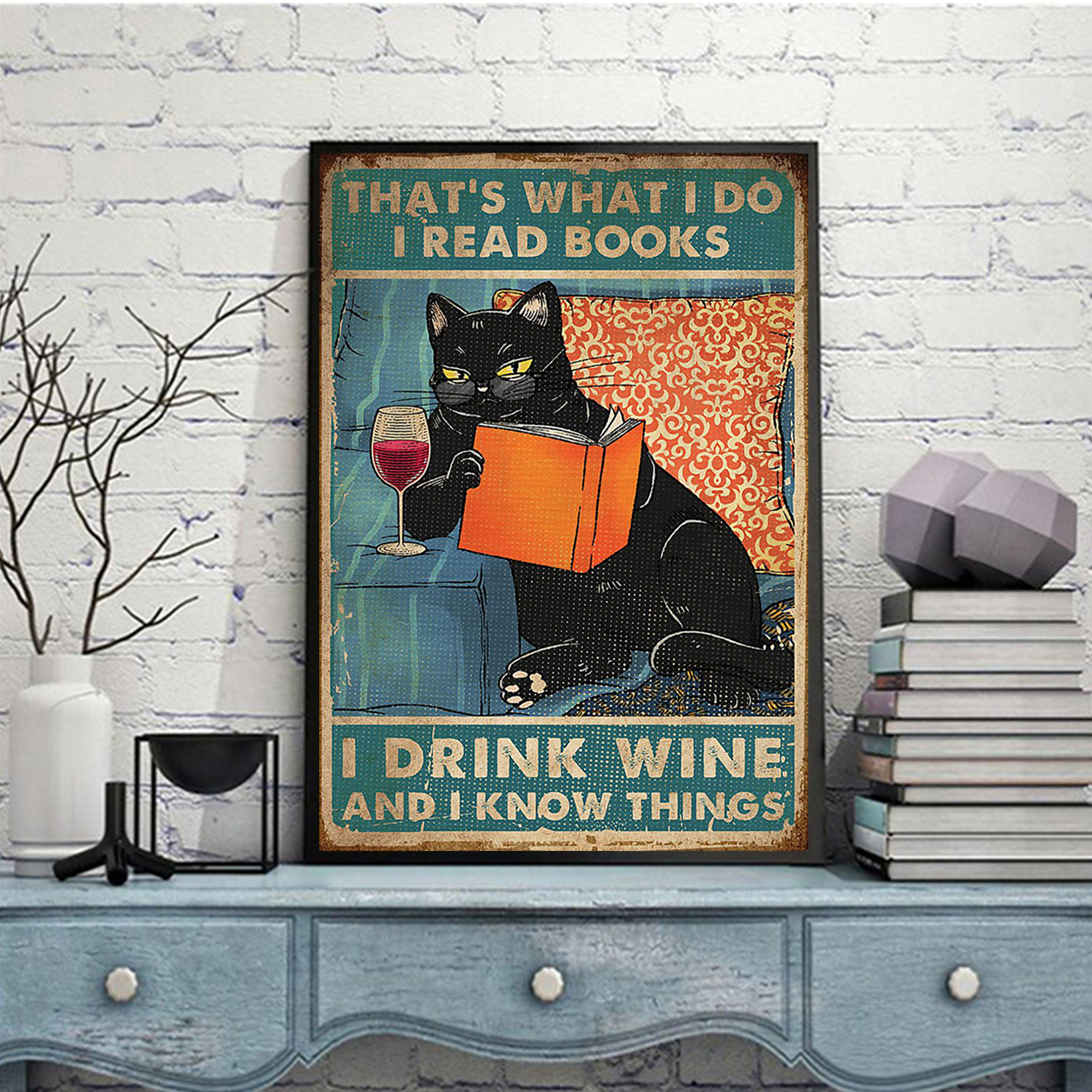 Black cat that's what I do I read books I drink wine and I know things poster A3