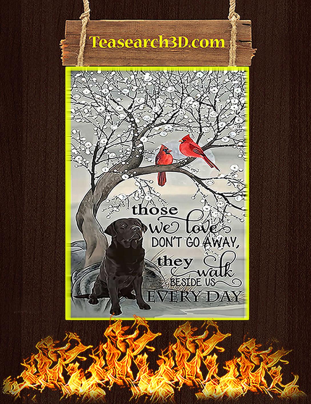 Black labrador retriever those we love don't go away poster A2