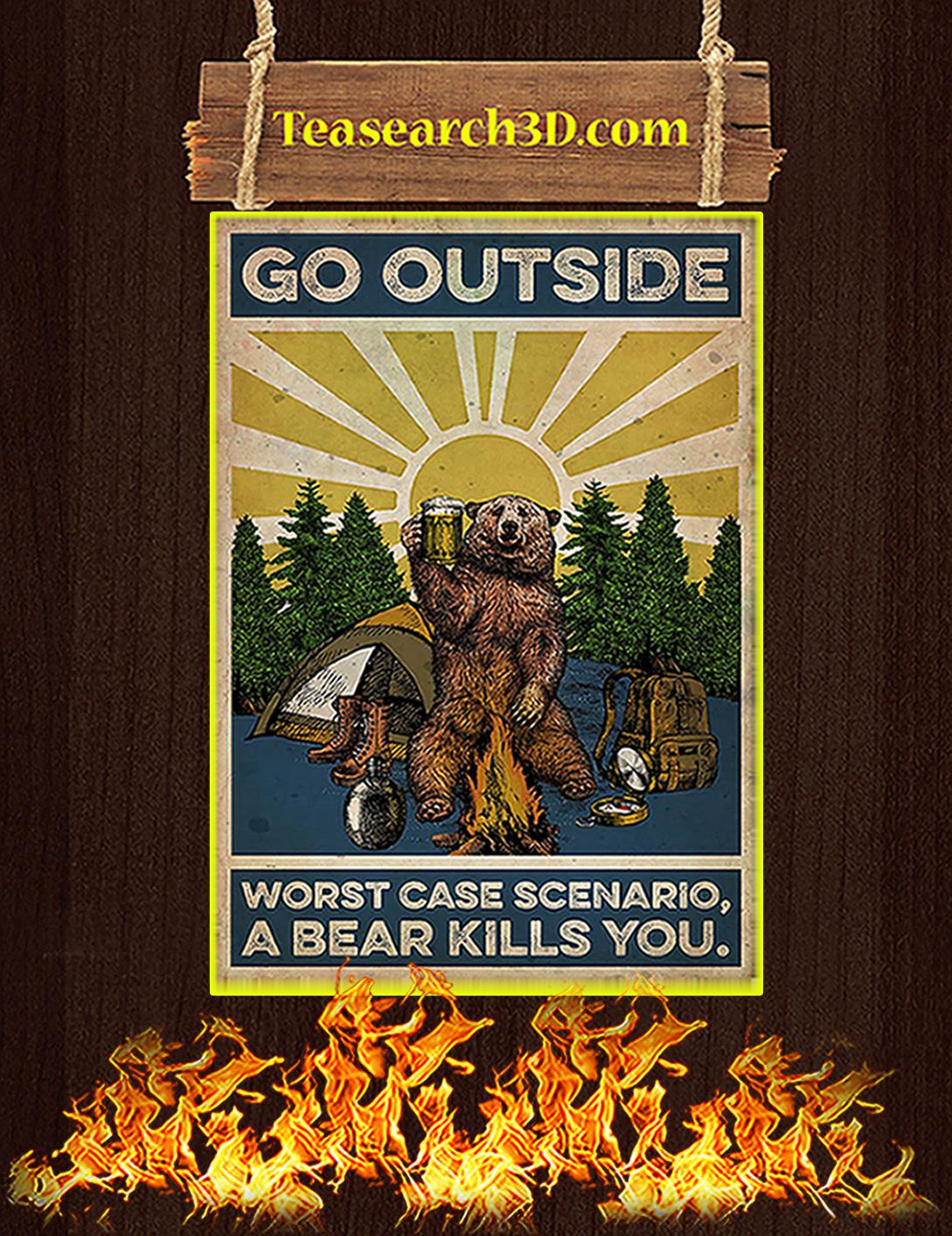 Camping go outside worst case scenario a bear kills you poster A2
