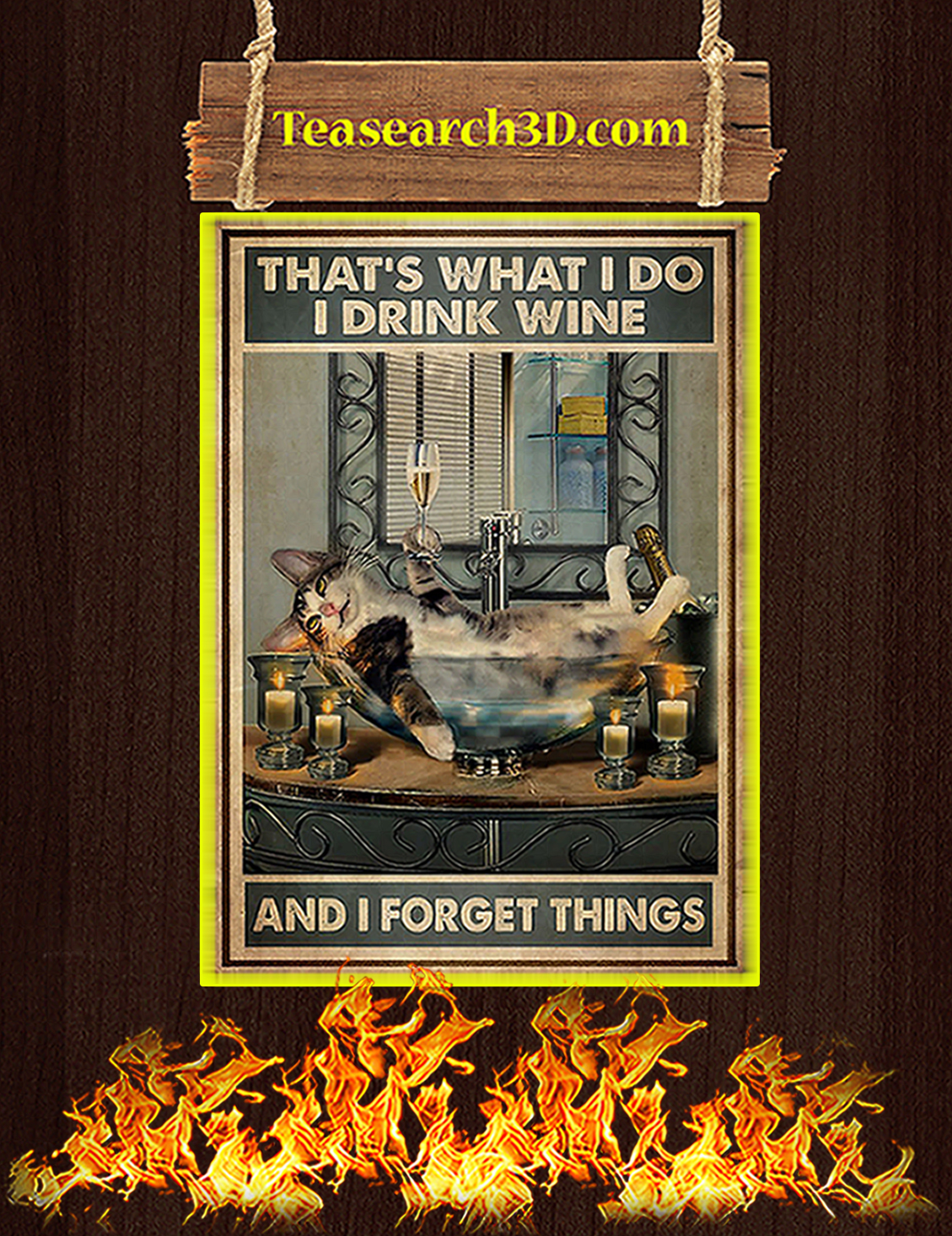 Cat that's what I do I drink wine and forget things poster A3