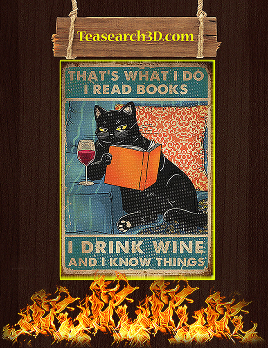 Cat that's what I do I read books I drink wine and I know things poster A3