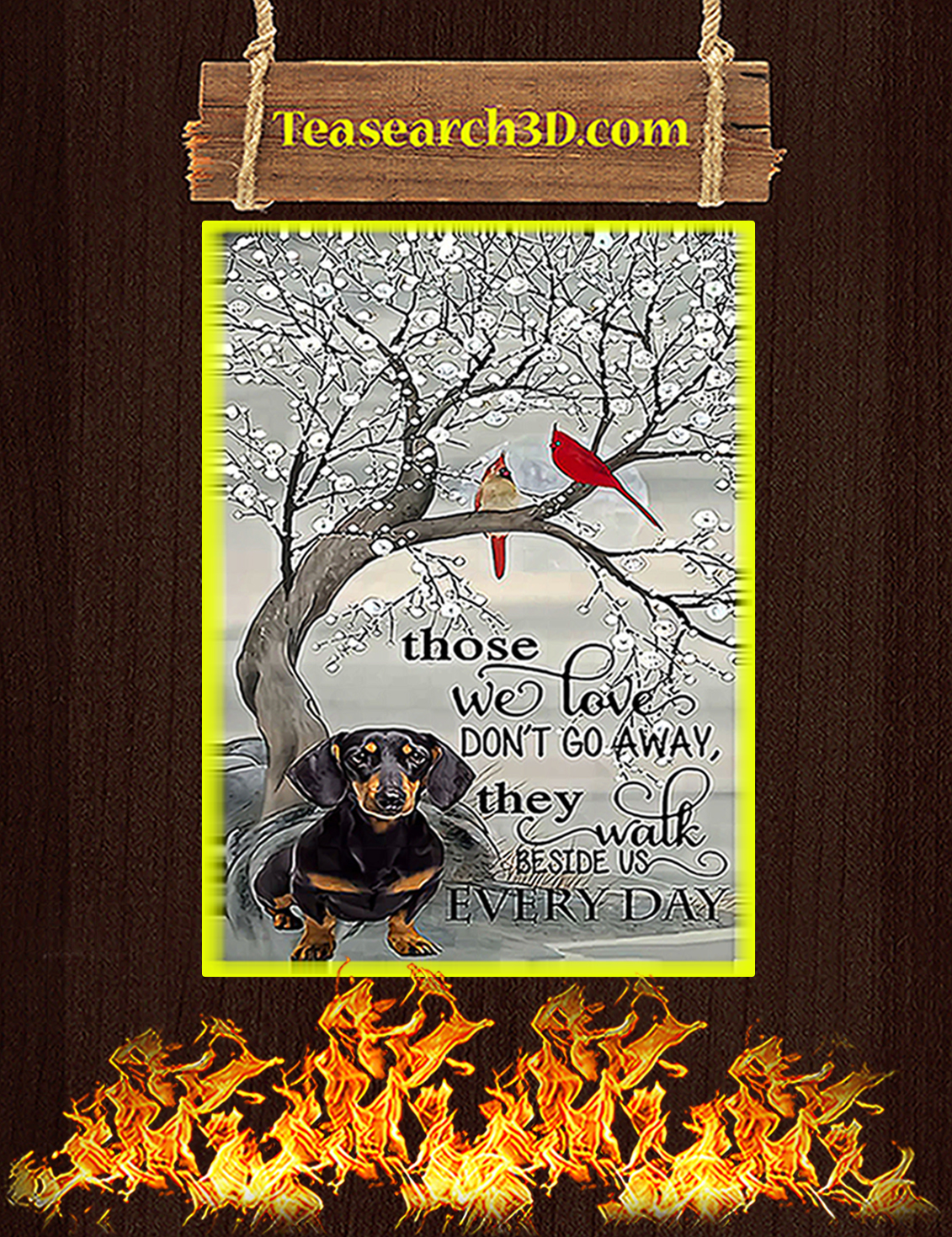 Dachshund those we love don't go away poster A1