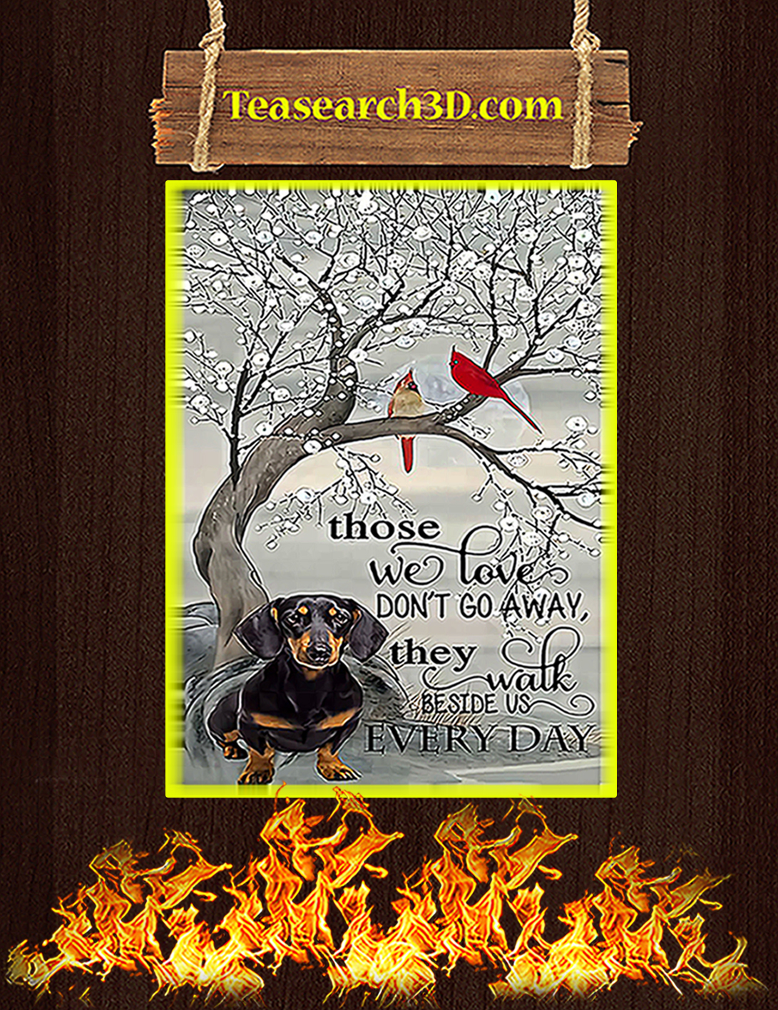 Dachshund those we love don't go away poster A2