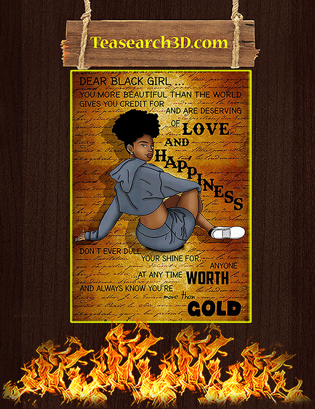 Dear black girl you more beautiful than the world gives you poster