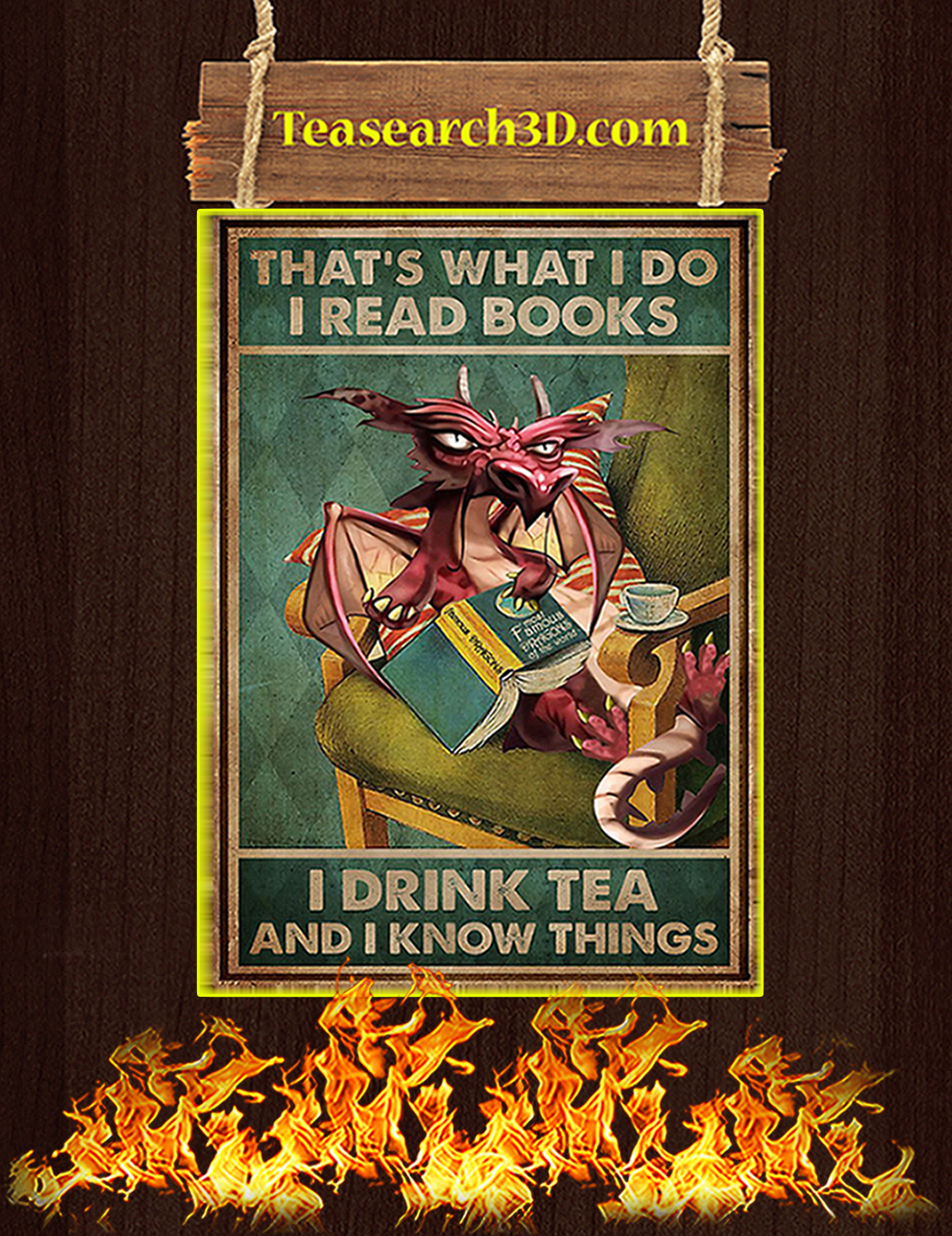 Dragon That's what I do I read books I drink tea and I know things poster A3