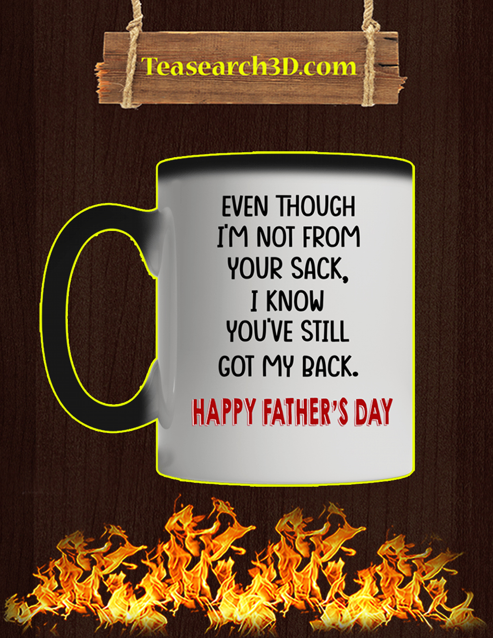 Even though i'm not from your sack i know you've still got my back happy father's day mug magic