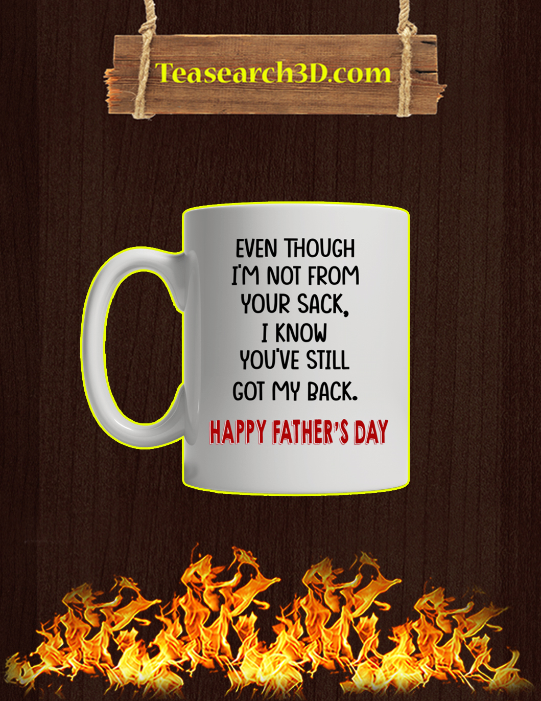 Even though i'm not from your sack i know you've still got my back happy father's day mug white