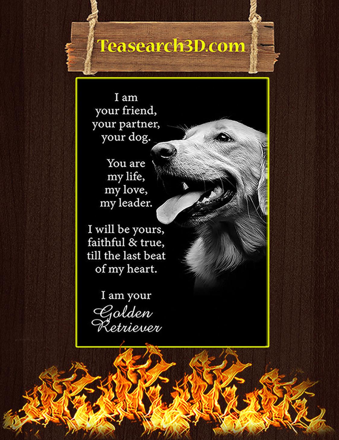 Golden retriever I am your friend your partner your dog poster A3