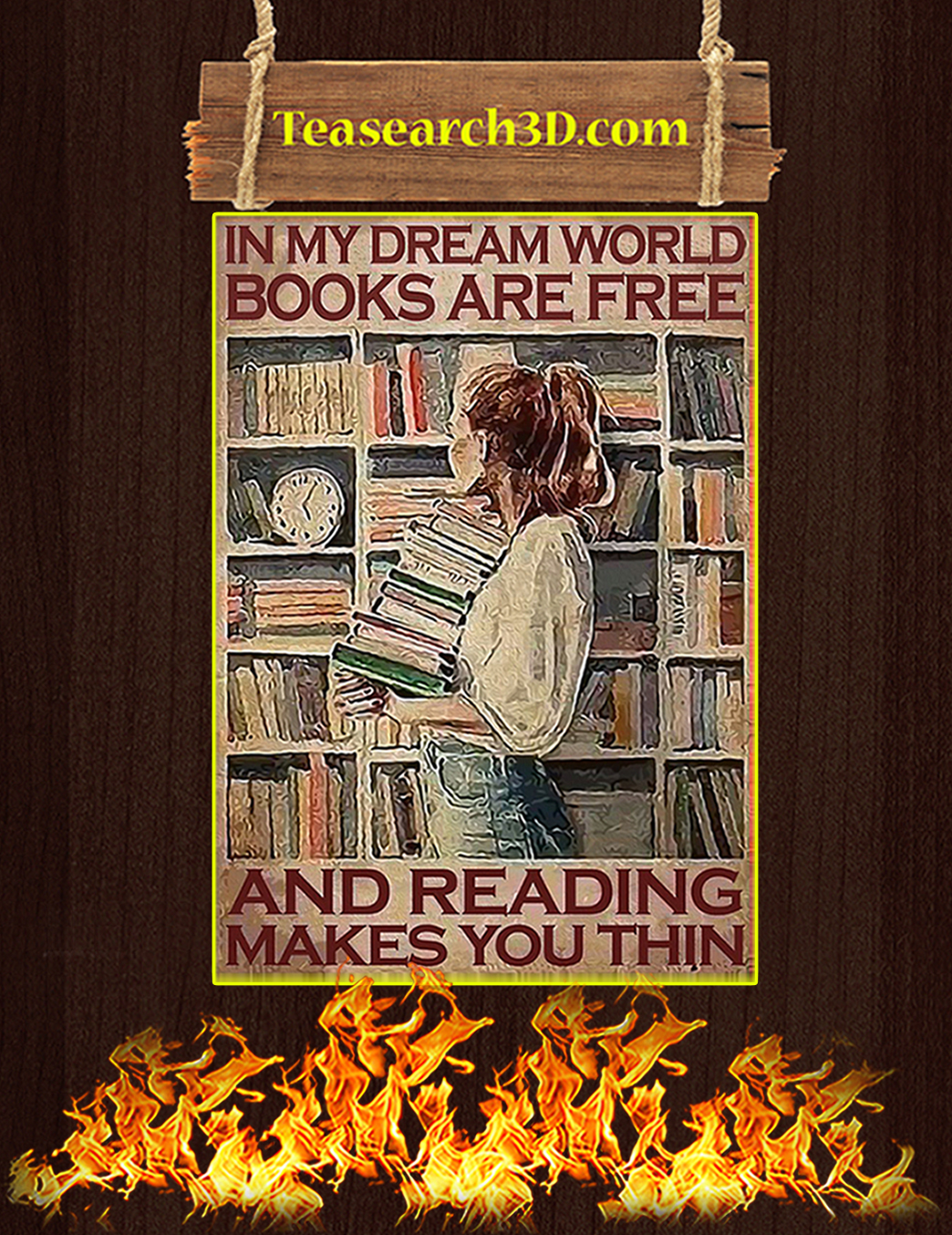 In my dream world books are free and reading makes you thin poster A1