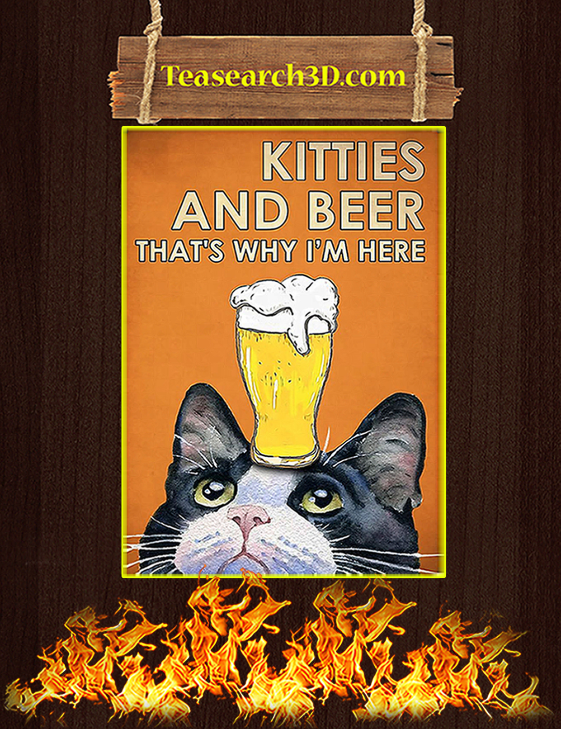 Kitties and beer that's why I'm here poster A3