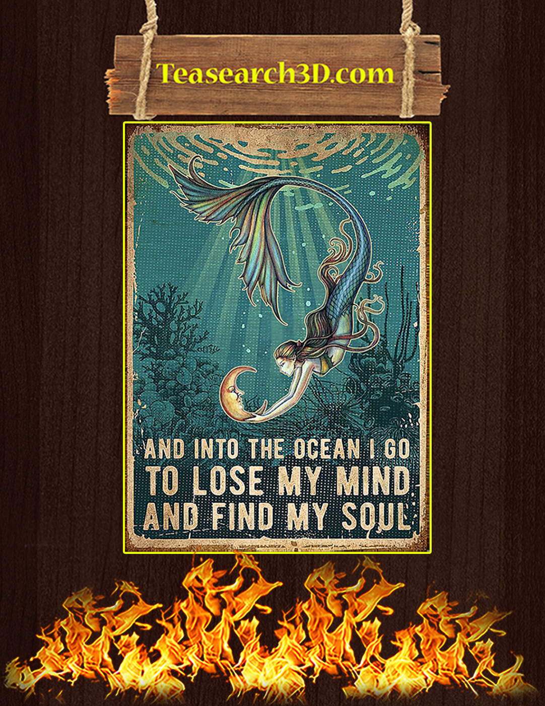 Mermaid and into the ocean I go to lose my mind and find my soul poster A2