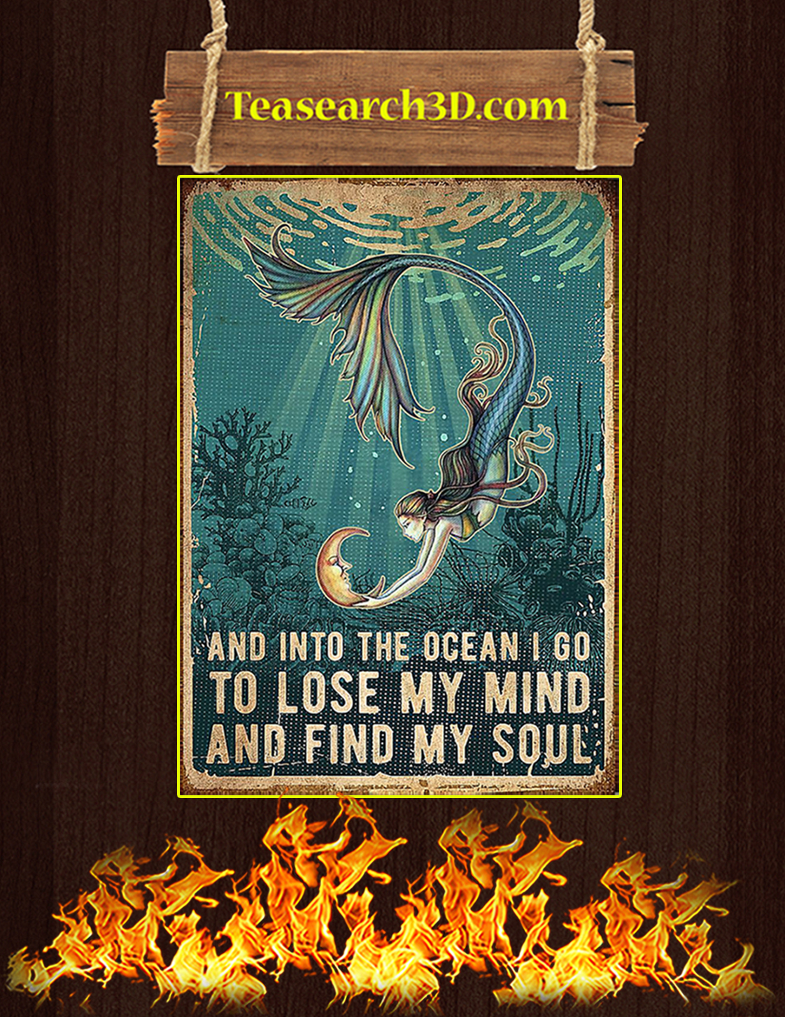 Mermaid and into the ocean I go to lose my mind and find my soul poster A3