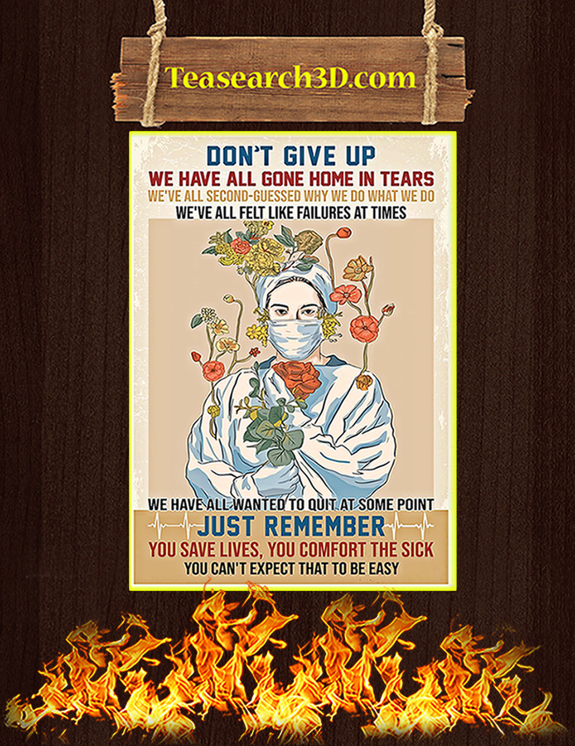 Nurse flower don't give up we have all gone home in tears poster A3