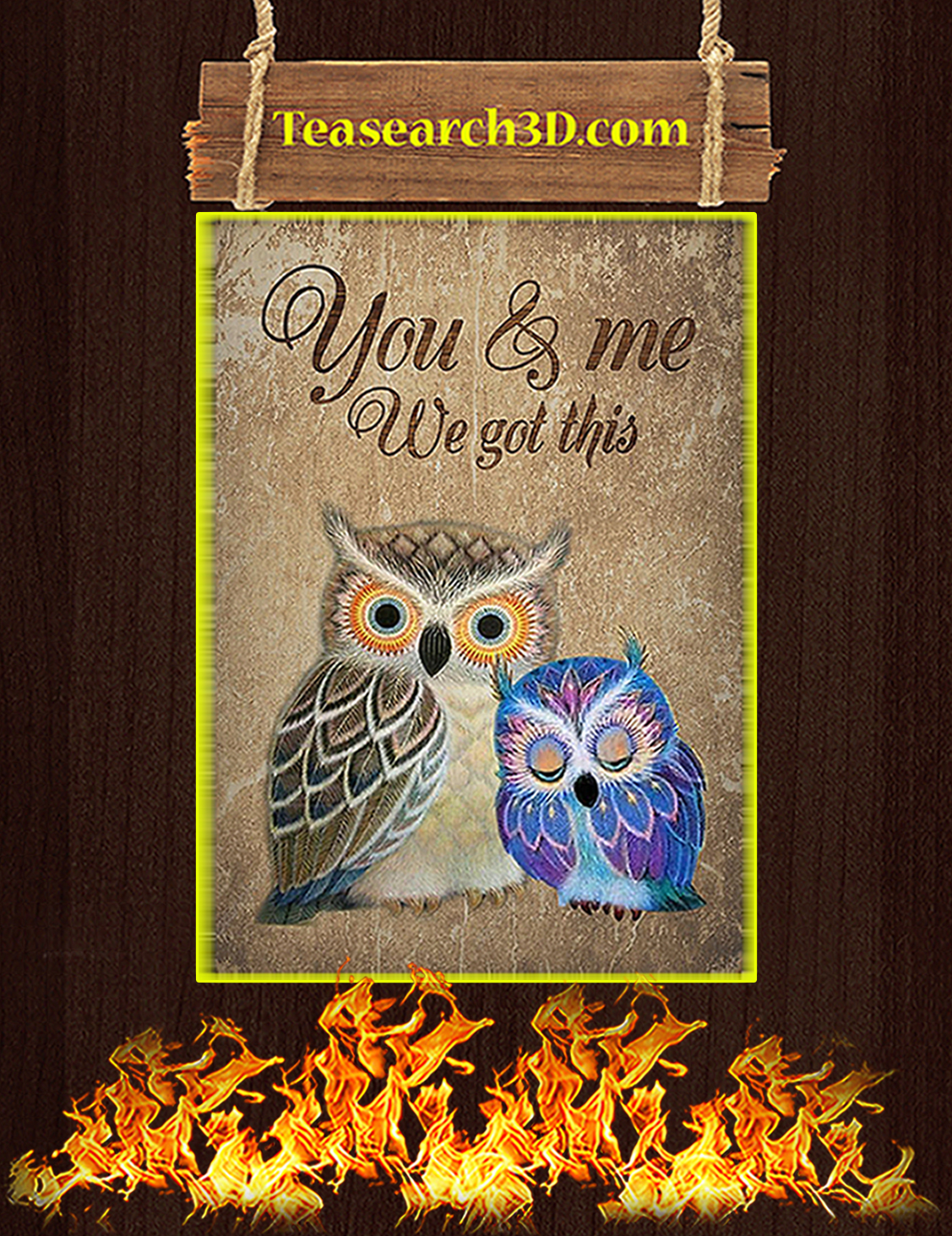 Owl you and me we got this poster A3