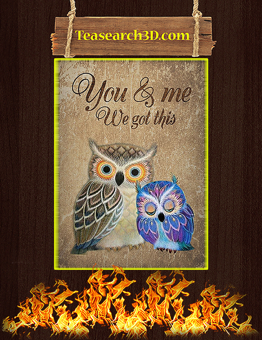 Owl you and me we got this poster