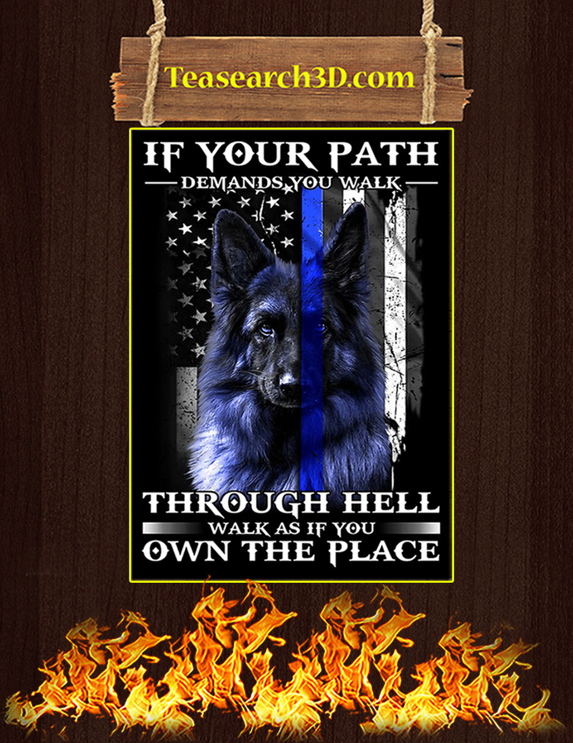 Police dog blue line if your path demands you walk poster A3