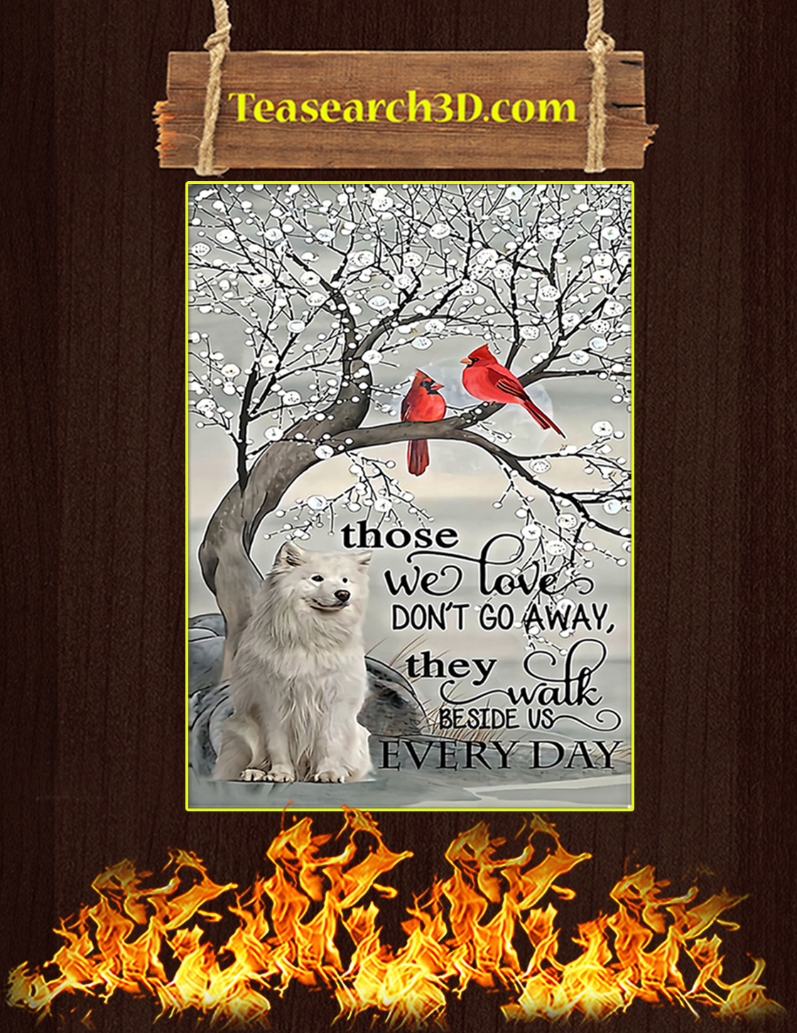Samoyed those we love don't go away poster A3