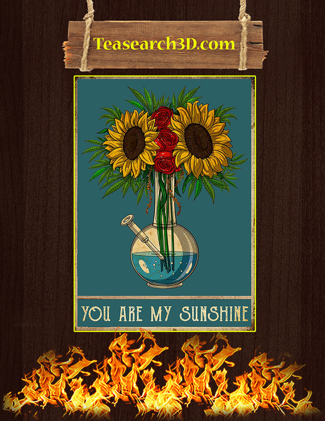 Sunflower rose weed you are my sunshine poster A3