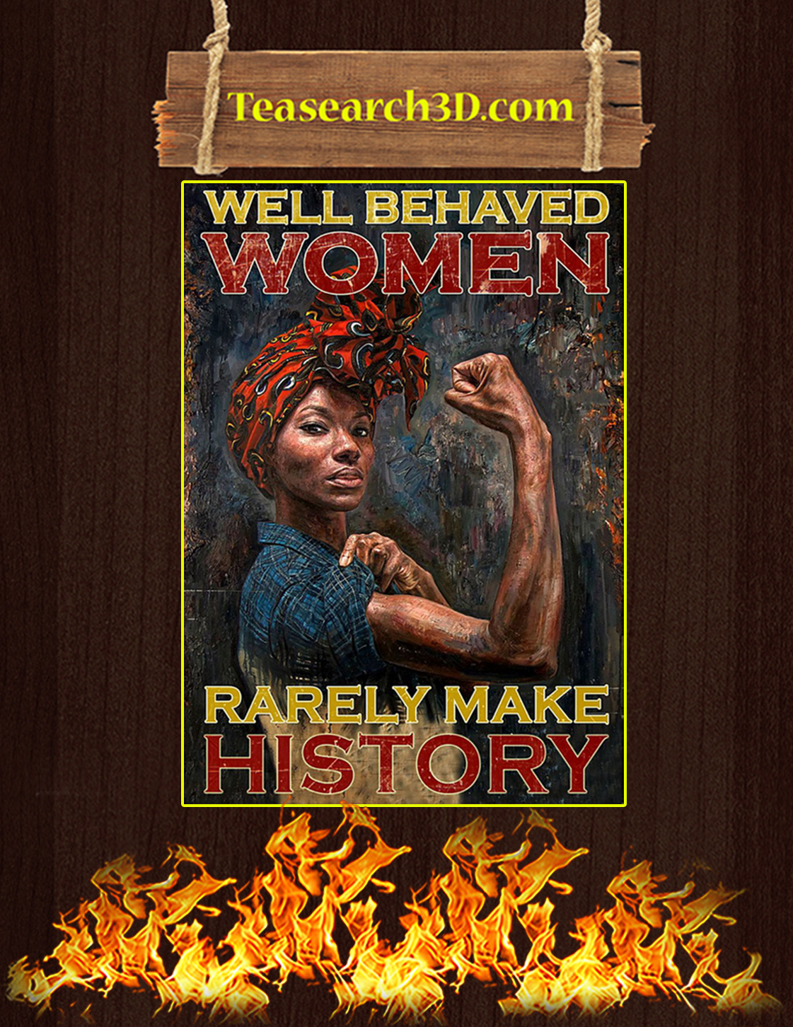 Well behaved black women rarely make history poster A3