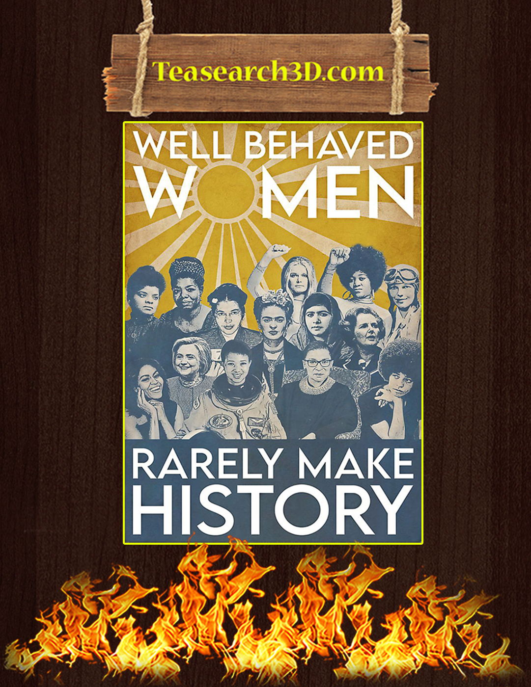 Well behaved women rarely make history poster A2