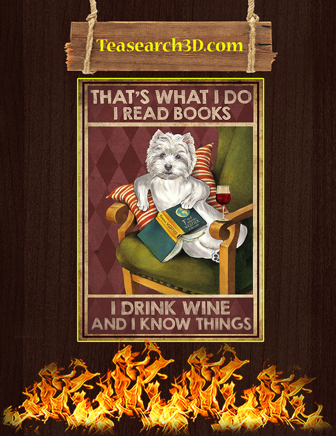 Westie that's what I do I read books I drink wine and I know things poster A2