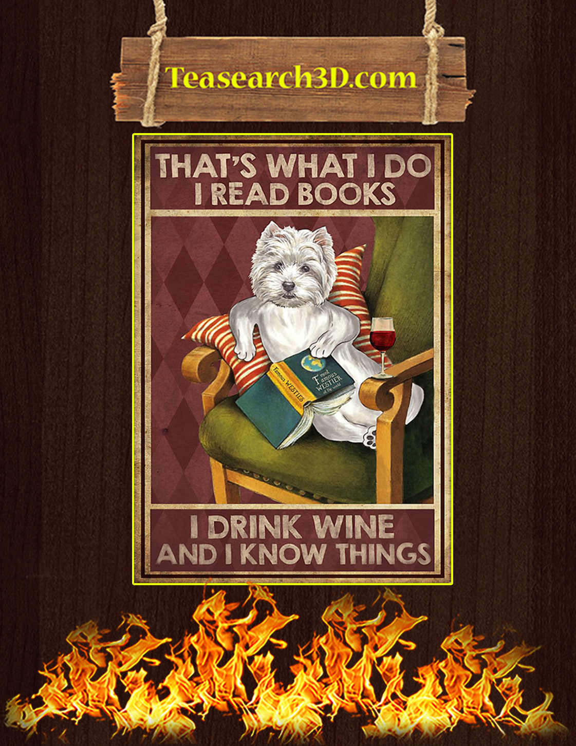 Westie that's what I do I read books I drink wine and I know things poster A3