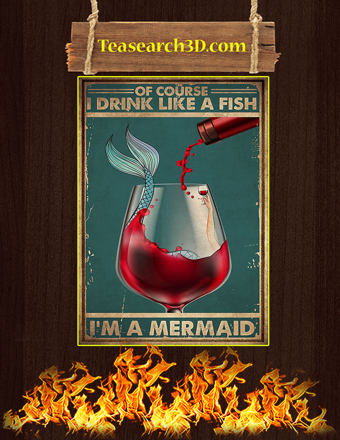 Wine of course I drink like a fish I'm a mermaid poster A3