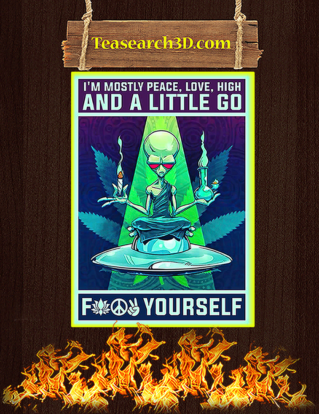 Alien yoga I'm mostly peace love high and a little go fuck yourself poster A1
