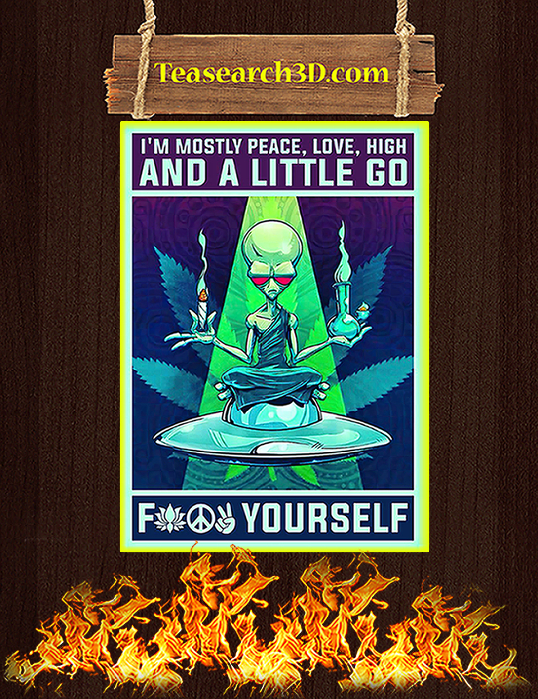 Alien yoga I'm mostly peace love high and a little go fuck yourself poster A2