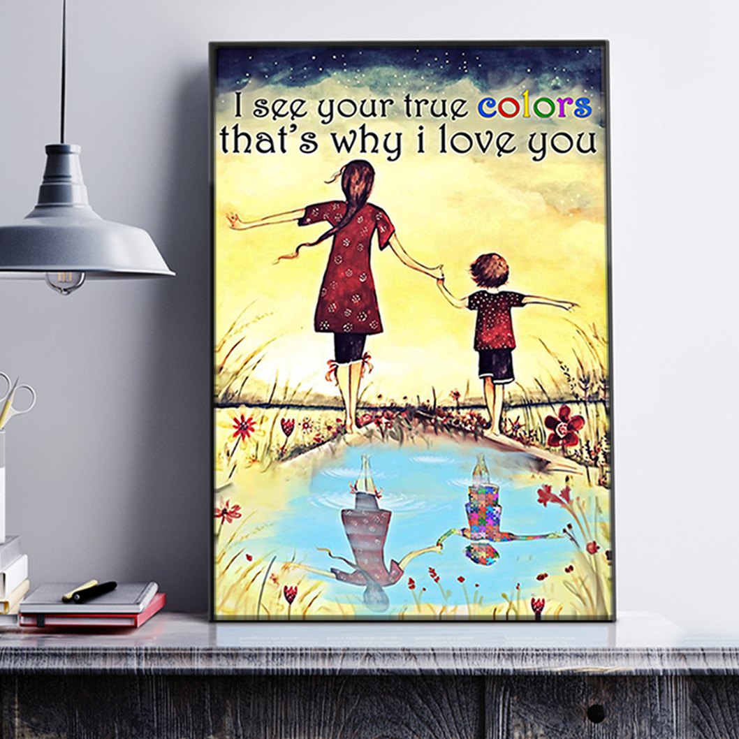 Autism I see your true colors that's why I love you poster A1