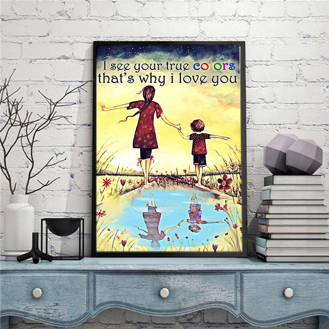 Autism I see your true colors that's why I love you poster A3
