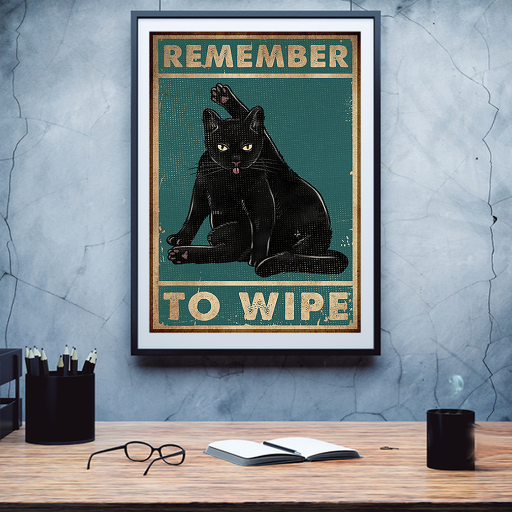 Black Cat Remember To Wipe Poster A1