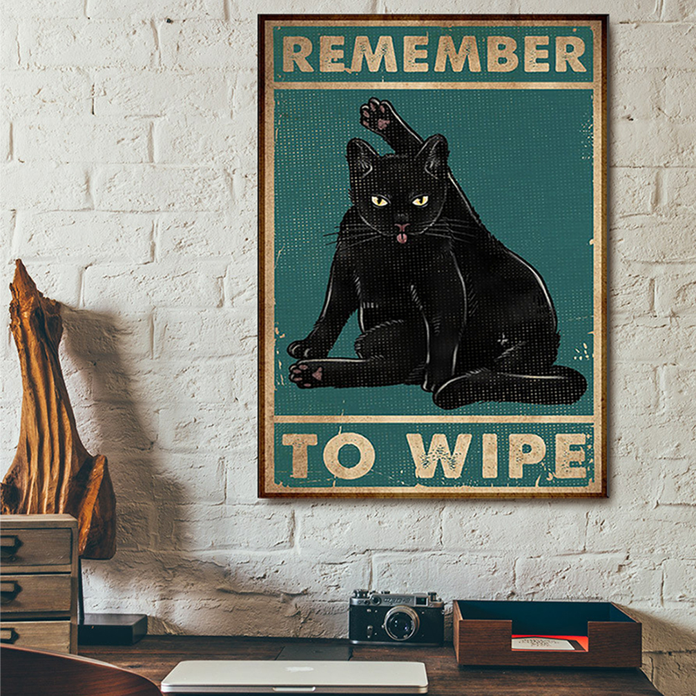 Black Cat Remember To Wipe Poster A2