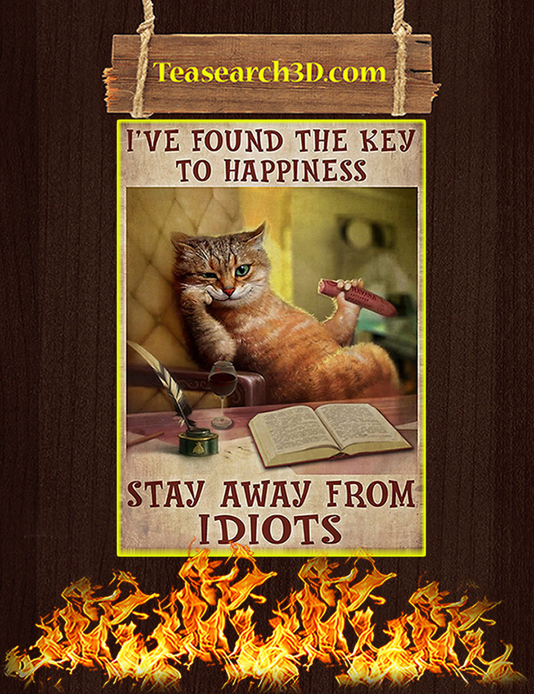Cat I've found the key to happiness stay away from idiots poster A1