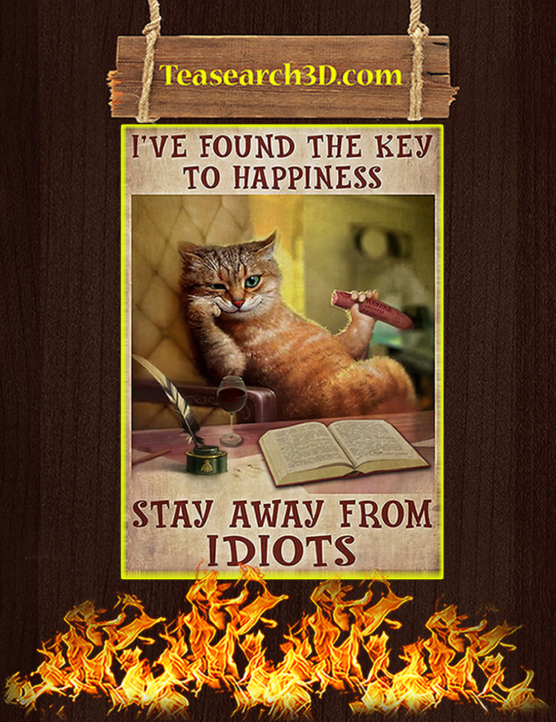 Cat I've found the key to happiness stay away from idiots poster A3