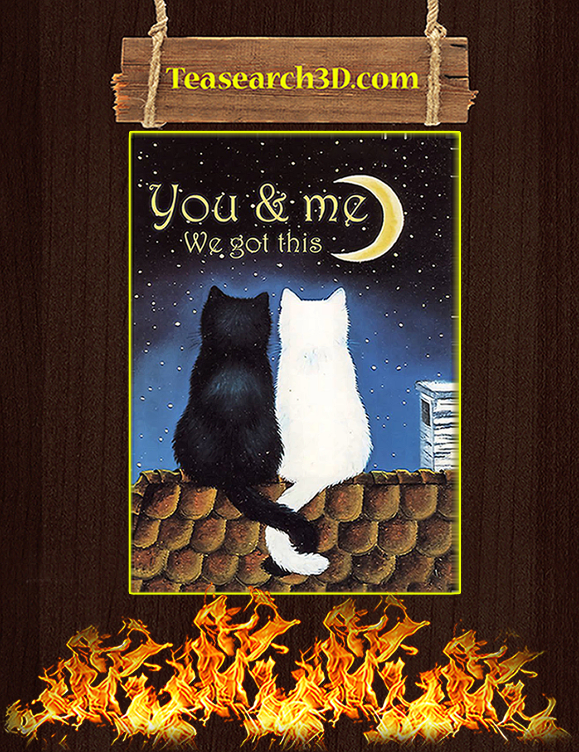 Cat You and me we got this poster A3