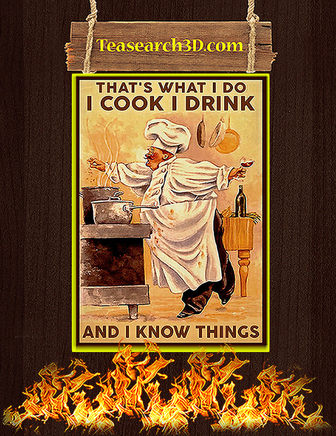 Chef cook that's what I do I cook I drink and I know things poster A3
