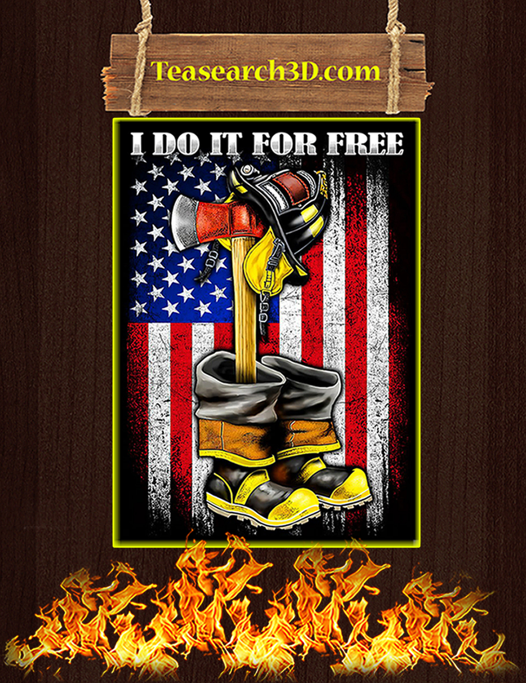Firefighter I do it for free poster A1