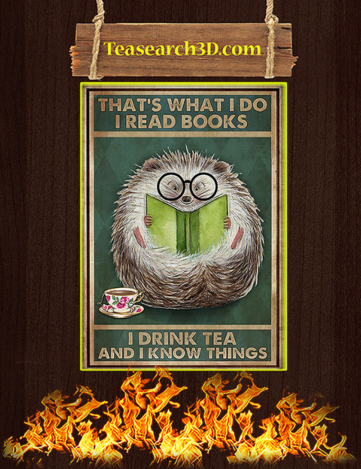 Hedgehog that's what I do I read books I drink tea and I know things poster A3