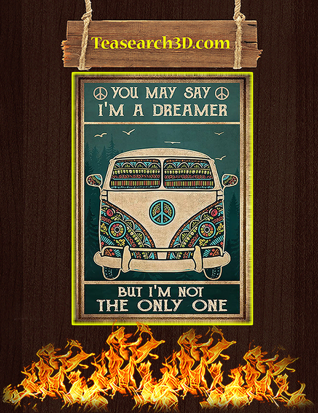 Hippie car you may say I'm a dreamer but I'm not the only one poster A1