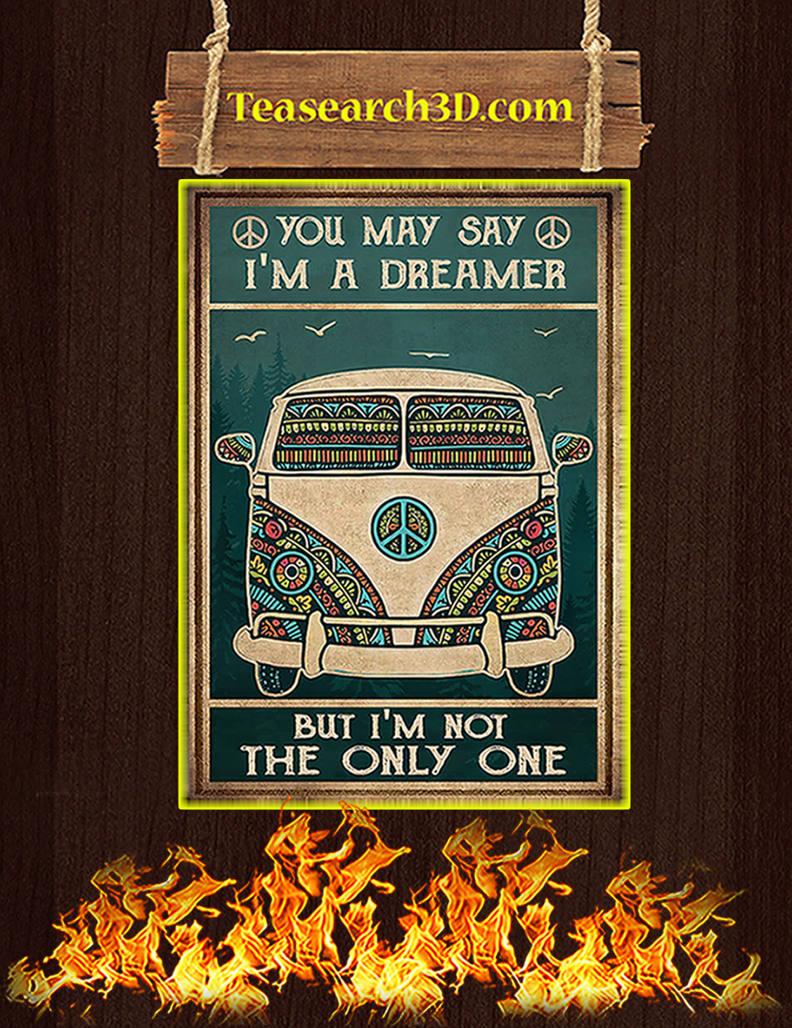 Hippie car you may say I'm a dreamer but I'm not the only one poster A3