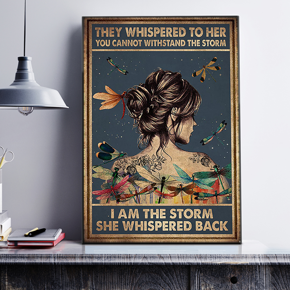 Hippie dragonfly tattoo girl they whispered to her you cannot withstand the storm poster A1