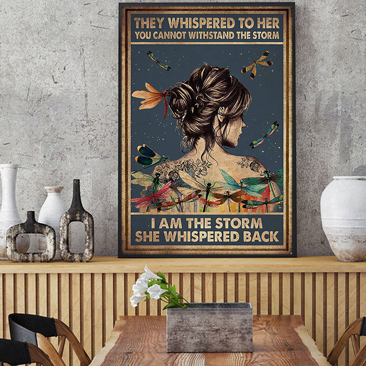 Hippie dragonfly tattoo girl they whispered to her you cannot withstand the storm poster A2
